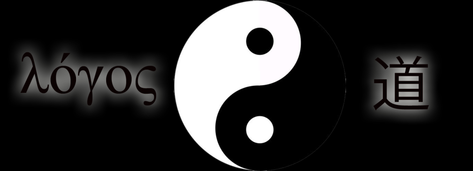 Tao, Logos and Yin & Yang